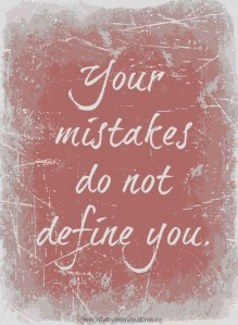 Your-mistakes-do-not-define-you.1[1]